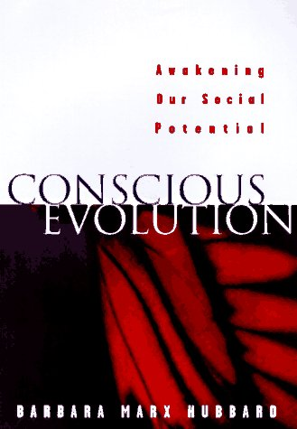 Conscious Evolution: Awakening the Power of Our Social Potential 9781577310167