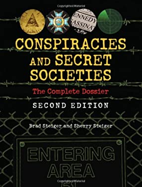 Conspiracies and Secret Societies: The Complete Dossier 9781578593682