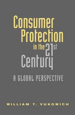 Consumer Protection in the 21st Century: A Global Perspective 9781571052421