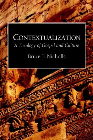 Contextualization: A Theology of Gospel and Culture 9781573830522
