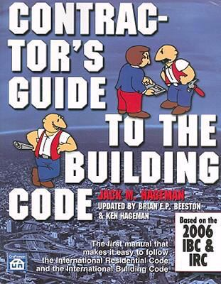 Contractor's Guide to the Building Code: Based on the 2006 IBC & IRC [With CDROM] 9781572182028