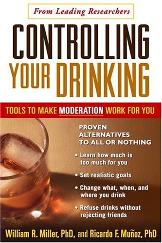 Controlling Your Drinking: Tools to Make Moderation Work for You 9781572309036