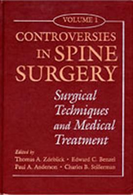 Controversies in Spine Surgery: Surgical Techniques and Medical Treatment, Volume 1 9781576260029