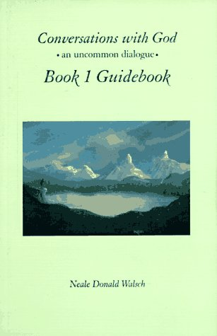 Conversations with God, Book 1 Guidebook: An Uncommon Dialogue