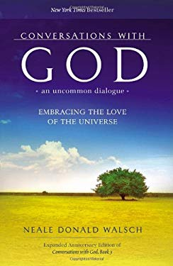 Conversations with God, an Uncommon Dialogue: Embracing the Love of the Universe 9781571745712