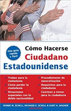 Conviertase en Ciudadano Americano = Become A U.S. Citizen 9781572486027