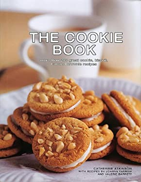 The Cookie Book: More Than 200 Great Cookie, Biscuit, Bar and Brownie Recipes 9781572156067
