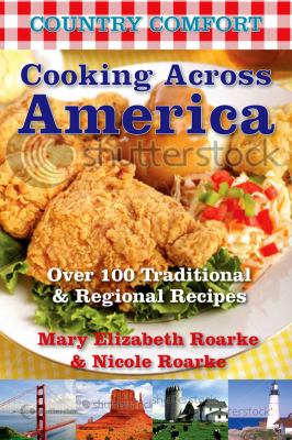 Cooking Across America: Over 175 Traditional & Regional Recipes