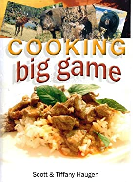 Cooking Big Game 9781571884077