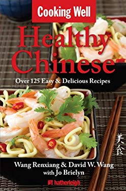 Cooking Well: Chinese Cuisine: Over 100 Healthy & Delicious Chinese Recipes 9781578264285
