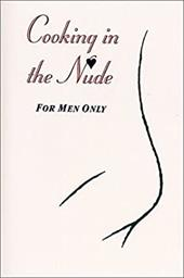 Cooking in the Nude: For Men Only 20385394