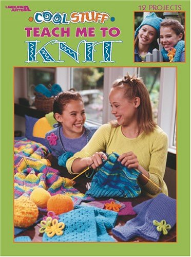Cool Stuff Teach Me to Knit (Leisure Arts #3322) 9781574866384