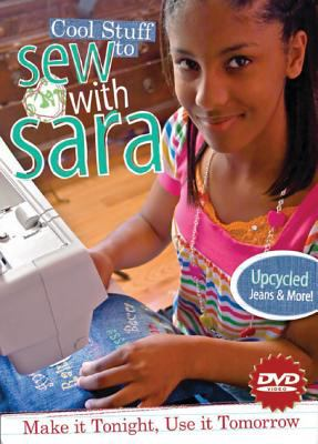 Cool Stuff to Sew with Sara DVD: Make It Tonight, Use It Tomorrow 9781571208316