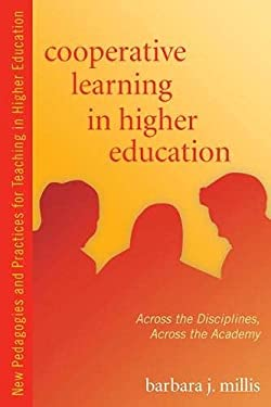 Cooperative Learning in Higher Education: Across the Disciplines, Across the Academy 9781579223298