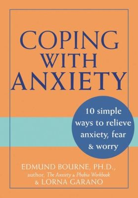 Coping with Anxiety: 10 Simple Ways to Relieve Anxiety, Fear & Worry 9781572243200