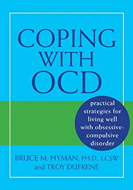 Coping with OCD: Practical Strategies for Living Well with Obsessive-Compulsive Disorder 9781572244689