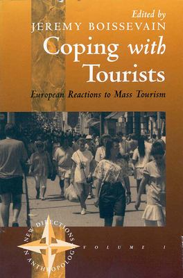 Coping with Tourists: European Reactions to Mass Tourism 9781571819000