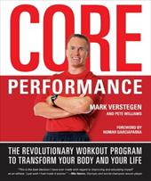 Core Performance: The Revolutionary Workout Program to Transform Your Body and Your Life