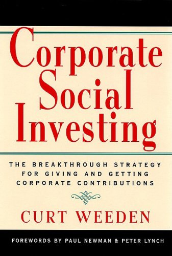 Corporate Social Investing: The Breakthrough Strategy for Giving & Getting Corporate Contributions 9781576750452