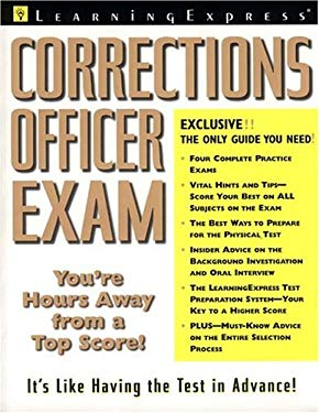 Corrections Officer Exam: The Complete Preparation Guide 9781576852958