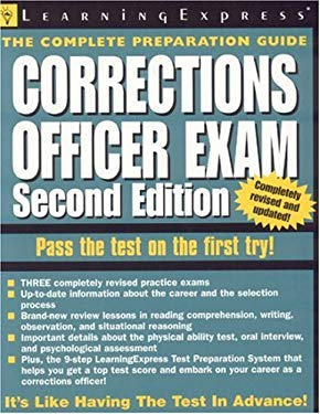 Corrections Officer Exam: The Complete Preparation Guide 9781576855225