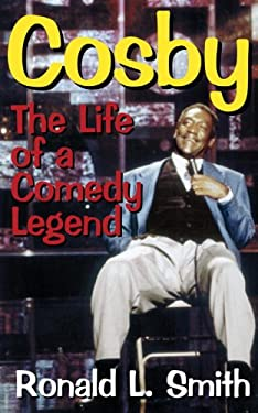 Cosby: The Life of a Comedy Legend 9781573921268
