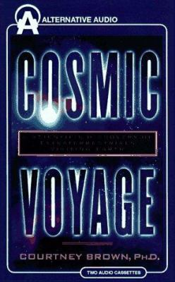 Cosmic Voyage: A Scientific Discovery of Extraterrestrials Visiting Earth 9781574530971