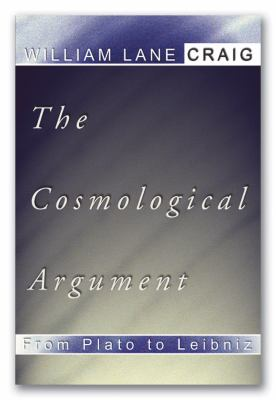 Cosmological Argument from Plato to Leibniz 9781579107871