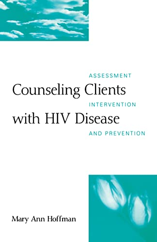 Counseling Clients with HIV Disease: Assessment, Intervention, and Prevention 9781572300637
