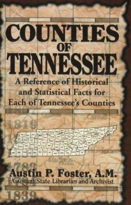 Counties of Tennessee: A Reference of Historical and Statistical Facts for Each of Tennessee's Counties 9781570720840