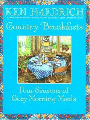 Country Breakfasts: Four Seasons of Cozy Morning Meals 9781578660490