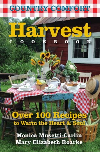 Harvest Cookbook: Country Comfort 9781578263592