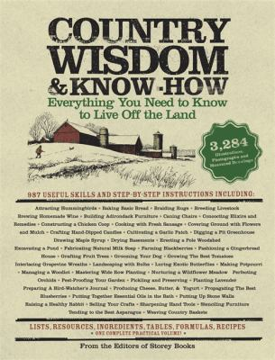 Country Wisdom & Know-How: Everything You Need to Know to Live Off the Land 9781579123680