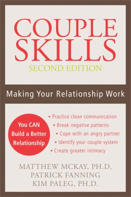Couple Skills: Making Your Relationship Work 9781572244818