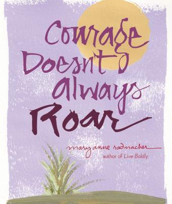 Courage Doesn't Always Roar 9781573244107