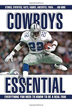 Cowboys Essential: Everything You Need to Know to Be a Real Fan! 9781572438613