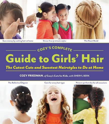 Cozy's Complete Guide to Girls' Hair 9781579654221