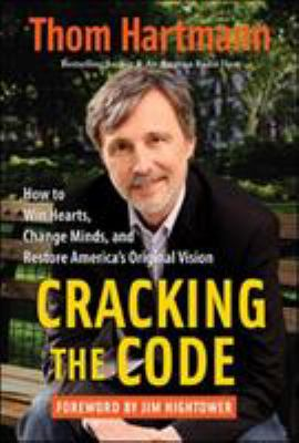 Cracking the Code: How to Win Hearts, Change Minds, and Restore America's Original Vision 9781576756270
