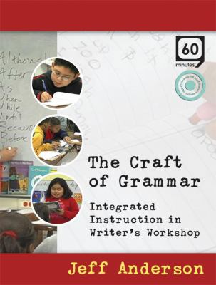 The Craft of Grammar: Integrated Instruction in Writer's Workshop [With CDROM and Workshop Guide] 9781571104762