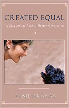 Created Equal: A Case for the Animal-Human Connection 9781571743824