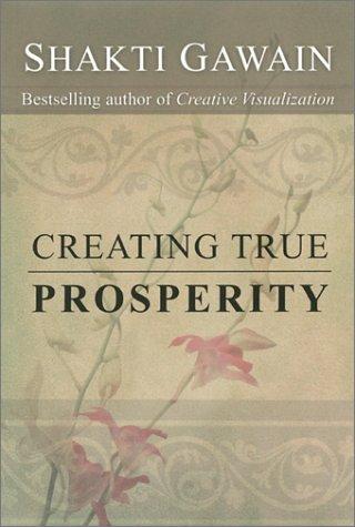Creating True Prosperity 9781577311706