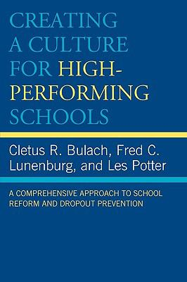 Creating a Culture for High-Performing Schools: A Comprehensive Approach to School Reform and Dropout Prevention 9781578867967
