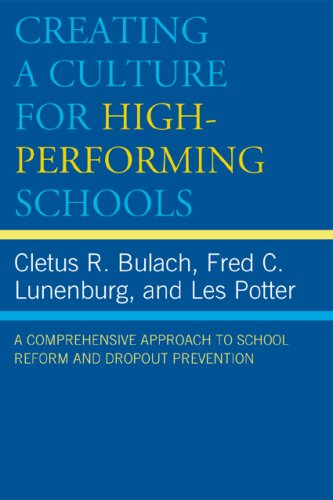 Creating a Culture for High-Performing Schools: A Comprehensive Approach to School Reform and Dropout Prevention 9781578867974