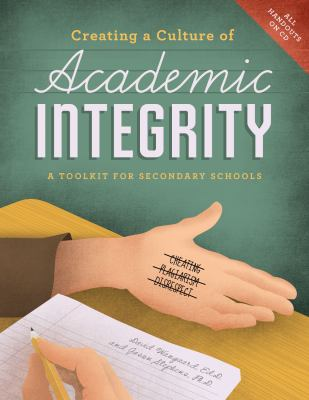 Creating a Culture of Academic Integrity: A Toolkit for Secondary Schools [With CDROM] 9781574824964