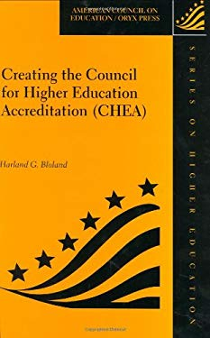 Creating the Council for Higher Education Accreditation (Chea) 9781573562331