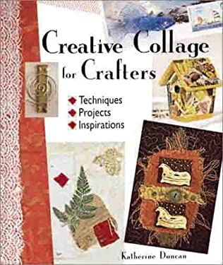 Creative Collage for Crafters: Techniques, Projects, Inspirations 9781579901738