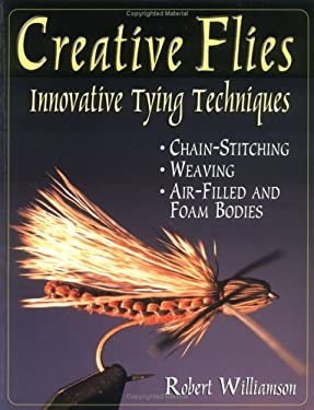 Creative Flies: Innovative Tying Techniques 9781571882257