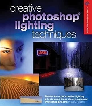 Creative Photoshop Lighting Techniques 9781579905385