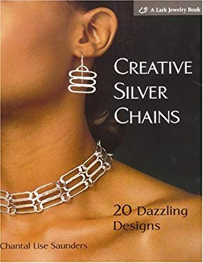 Creative Silver Chains: 20 Dazzling Designs 9781579906153