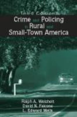 Crime and Policing in Rural and Small-Town America 9781577664130